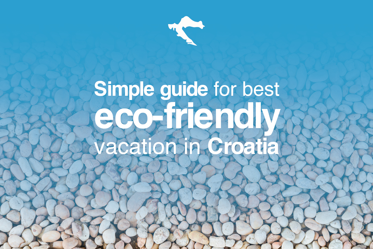Simple guide for best eco-friendly vacation in Croatia