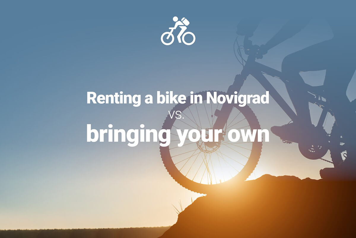 Renting a bike in Novigrad vs. bringing your own